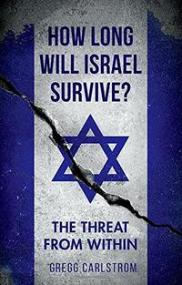 HOW LONG WILL ISRAEL SURVIVE?