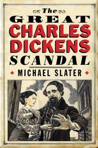 THE GREAT CHARLES DICKENS SCANDAL