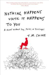 NOTHING HAPPENS UNTIL IT HAPPENS TO YOU