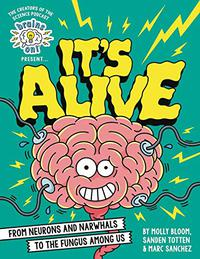 BRAINS ON! PRESENTS...IT'S ALIVE