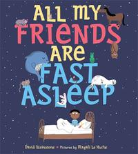 ALL MY FRIENDS ARE FAST ASLEEP