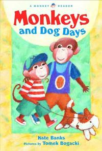 MONKEYS AND DOG DAYS