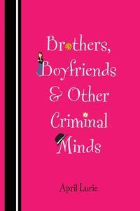 BROTHERS, BOYFRIENDS, & OTHER CRIMINAL MINDS