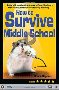 HOW TO SURVIVE MIDDLE SCHOOL (WITHOUT GETTING YOUR HEAD FLUSHED,) AND DEAL WITH AN EX-BEST FRIEND,...UM, GIRLS, AND A HEARTBREAKING HAMSTER
