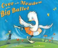 OVER IN THE MEADOW AT THE BIG BALLET