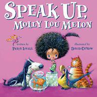 SPEAK UP, MOLLY LOU MELON