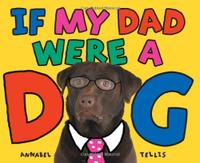 IF MY DAD WERE A DOG