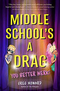MIDDLE SCHOOL'S A DRAG, YOU BETTER WERK!
