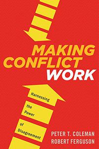 MAKING CONFLICT WORK