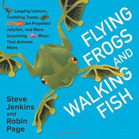 FLYING FROGS AND WALKING FISH