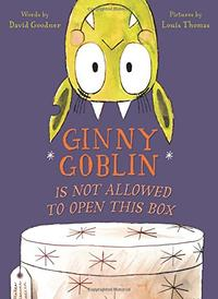 GINNY GOBLIN IS NOT ALLOWED TO OPEN THIS BOX