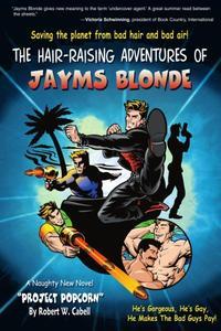 THE HAIR-RAISING ADVENTURES OF JAYMS BLONDE