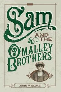 SAM AND THE O'MALLEY BROTHERS