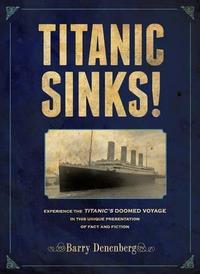 <i>TITANIC</i> SINKS!