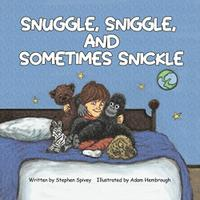 SNUGGLE, SNIGGLE, AND SOMETIMES SNICKLE