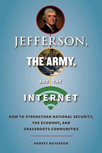 JEFFERSON, THE ARMY, AND THE INTERNET