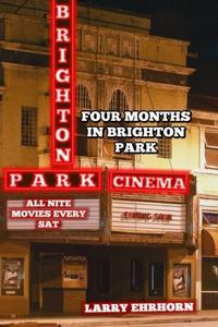 FOUR MONTHS IN BRIGHTON PARK