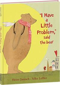 """I HAVE A LITTLE PROBLEM,"" SAID THE BEAR"