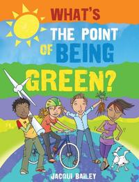 WHAT'S THE POINT OF BEING GREEN?