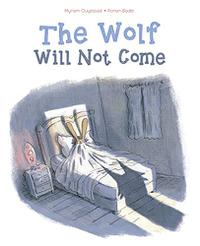 THE WOLF WILL NOT COME