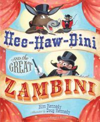 HEE-HAW-DINI AND THE GREAT ZAMBINI