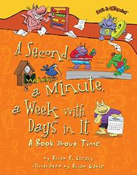 A SECOND, A MINUTE, A WEEK WITH DAYS IN IT