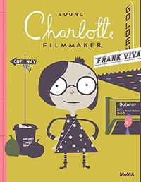 YOUNG CHARLOTTE, FILMMAKER