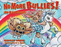 NO MORE BULLIES! / ¡NO MÁS BULLIES!