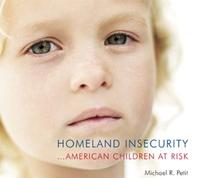 HOMELAND INSECURITY...AMERICAN CHILDREN  AT RISK