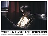 YOURS IN HASTE AND ADORATION