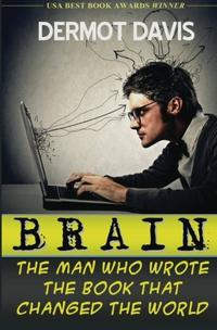 Brain: The Man Who Wrote the Book That Changed the World