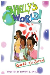 Shelly's World! Goes to Japan
