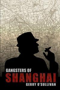 Gangsters of Shanghai