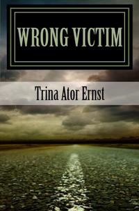Wrong Victim : A Novel