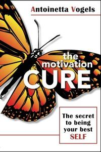 THE MOTIVATION CURE