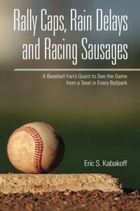 Rally Caps, Rain Delays and Racing Sausages