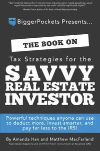 THE BOOK ON TAX STRATEGIES FOR THE SAVVY REAL ESTATE INVESTOR