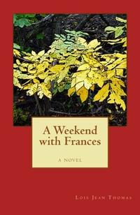 A WEEKEND WITH FRANCES