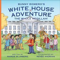 BUNNY ROMERO'S WHITE HOUSE ADVENTURE