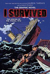 I SURVIVED THE SINKING OF THE <i>TITANIC</i>, 1912