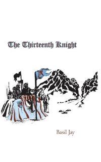 THE THIRTEENTH KNIGHT