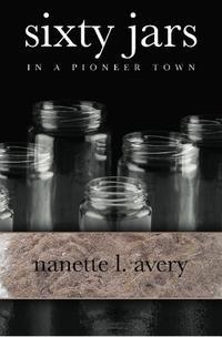 SIXTY JARS IN A PIONEER TOWN