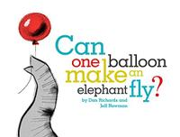 CAN ONE BALLOON MAKE AN ELEPHANT FLY?