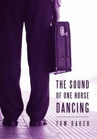 THE SOUND OF ONE HORSE DANCING