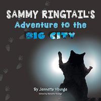 Sammy Ringtail's Adventure to the BIG CITY