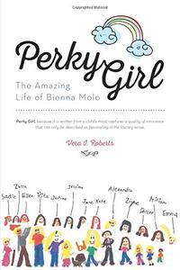 Perky Girl: The Amazing Life of Bienna Molo