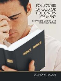 FOLLOWERS OF GOD OR FOLLOWERS OF MEN?