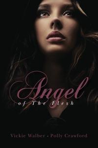 ANGEL OF THE FLESH