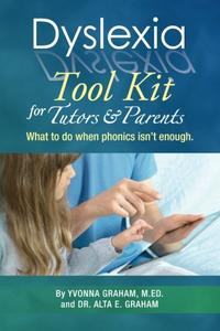 Dyslexia Tool Kit for Tutors and Parents