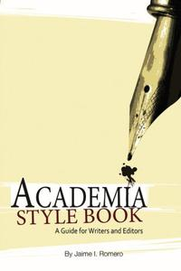 Academia Style Book; a Guide for Writers and Editors